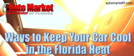Ways To Keep Your Car Cool In Florida Heat