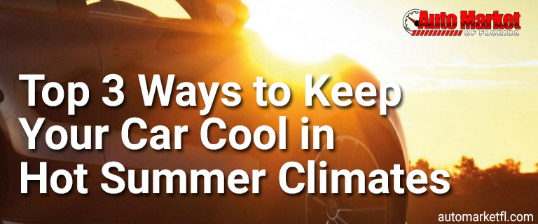 Ways to keep your car cool in hot climates
