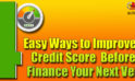 How To Improve Your Credit Score To Finance A car